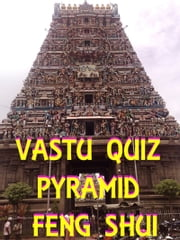 Vastu Quiz, Pyramid, Feng Shui ebook by Harish Sharma