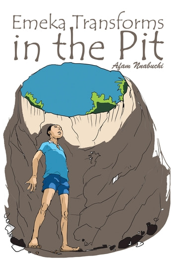 Emeka Transforms in the Pit ebook by Afam Nnabuchi