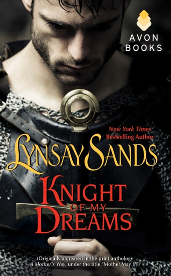 Knight of My Dreams - (Originally published under the title MOTHER MAY I? in the print anthology A MOTHER'S WAY) ebook by Lynsay Sands