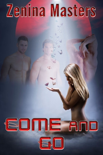 Come and Go ebook by Zenina Masters