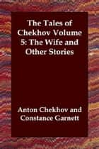 The Wife And Other Stories ebook by Anton Chekhov