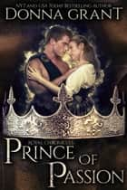 Prince of Passion ebook by Donna Grant