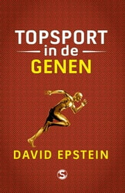 Topsport in de genen ebook by David Epstein