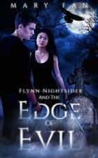 Flynn Nightsider and the Edge of Evil - Flynn Nightsider ebook by Mary Fan
