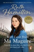 With Love From Ma Maguire - An emotional, heart-warming and gripping saga set in Bolton from bestselling author Ruth Hamilton. ebook by Ruth Hamilton