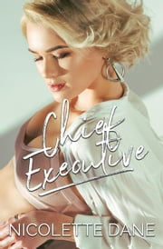 Chief Executive ebook by Nicolette Dane