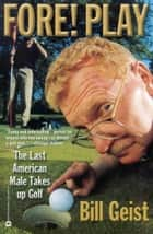 Fore! Play ebook by Bill Giest