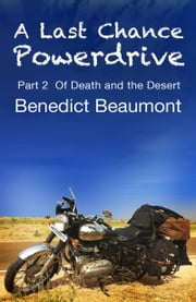 A Last Chance Powerdrive Part 2 Of Death and the Desert ebook by Benedict Beaumont