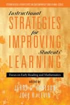 Instructional Strategies for Improving Students' Learning ebook by Jerry Carlson,Joel R. Levin