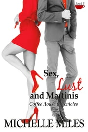 Sex, Lust & Martinis ebook by Michelle Miles