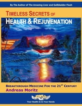Timeless Secrets of Health and Rejuvenation ebook by Andreas Moritz