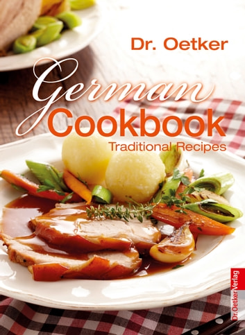 German Cookbook - Traditional Recipes ebook by Dr. Oetker
