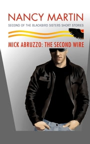 Mick Abruzzo: The Second Wire ebook by Nancy Martin