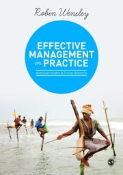 Effective Management in Practice - Analytical Insights and Critical Questions ebook by Robin Wensley
