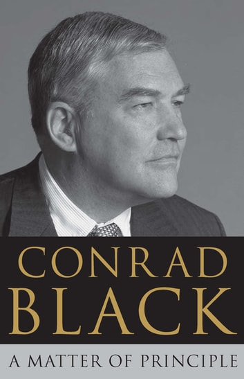 A Matter of Principle ebook by Conrad Black