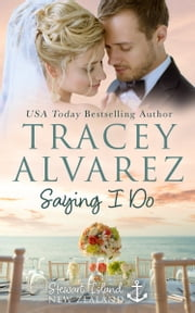 Saying I Do ebook by Tracey Alvarez