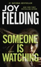 Someone Is Watching ebook by Joy Fielding