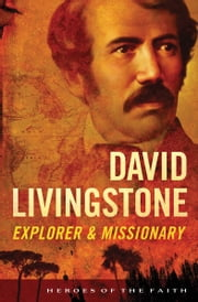 David Livingstone: Explorer and Missionary - Explorer and Missionary ebook by Sam Wellman