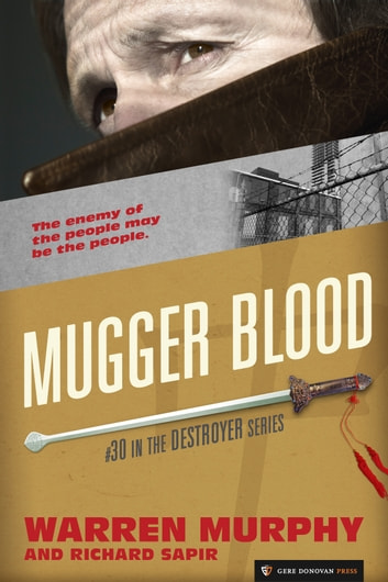 Mugger Blood - The Destroyer #30 ebook by Warren Murphy,Richard Sapir