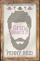 Grin and Beard It ebook by Penny Reid
