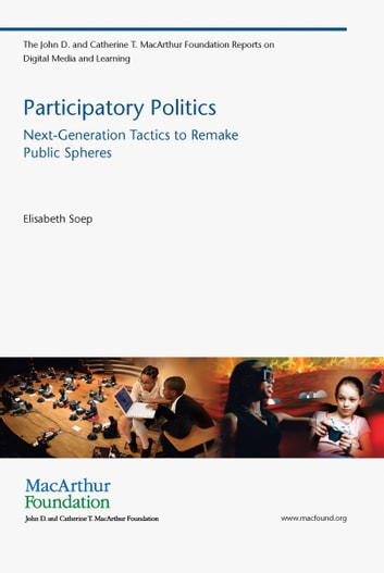 Participatory Politics - Next-Generation Tactics to Remake Public Spheres ebook by Elisabeth Soep