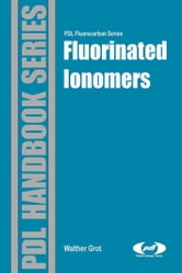 Fluorinated Ionomers ebook by Grot, Walther