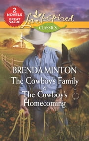 The Cowboy's Family & The Cowboy's Homecoming - The Cowboy's Family\The Cowboy's Homecoming eBook by Brenda Minton