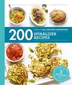 Hamlyn All Colour Cookery: 200 Spiralizer Recipes ebook by Denise Smart
