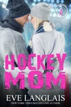 Hockey Mom - A Bad Boy Inc. spin off ebook by
