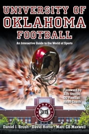 University of Oklahoma Football - An Interactive Guide to the World of Sports ebook by Daniel Brush,David Horne,Marc Maxwell