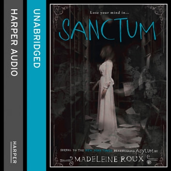 Sanctum (Asylum, Book 2) audiobook by Madeleine Roux