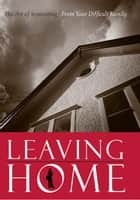 Leaving Home ebook by David P. Celani