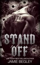 Stand Off ebook by Jamie Begley