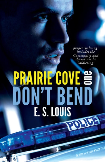 Don't Bend - Prairie Cove One ebook by E.S. Louis