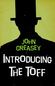 Introducing The Toff ebook by John Creasey