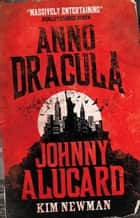 Anno Dracula: Johnny Alucard ebook by Kim Newman