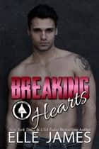 Breaking Hearts ebook by Elle James