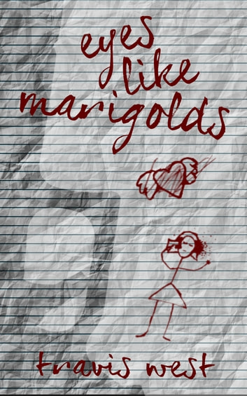 Eyes Like Marigolds ebook by Travis West