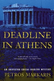 Deadline in Athens - An Inspector Costas Haritos Mystery ebook by Petros Markaris,David Connolly