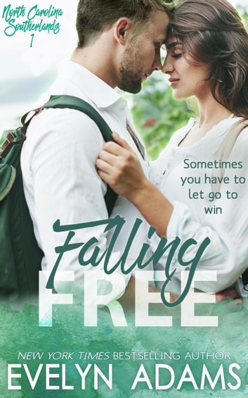 Falling Free - The North Carolina Southerlands, #1 ebook by Evelyn Adams