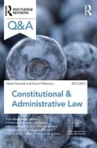Q&A Constitutional & Administrative Law 2013-2014 ebook by Helen Fenwick, Gavin Phillipson