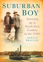 Suburban Boy ebook by Adrian Bristow