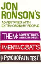 Jon Ronson's Adventures With Extraordinary People ebook by Jon Ronson