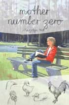 Mother Number Zero ebook by Marjolijn Hof, Johanna Prins, Johanna Prins