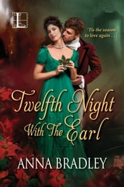 Twelfth Night with the Earl eBook by Anna Bradley