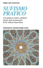 Sufismo pratico ebook by Phillip Gowins