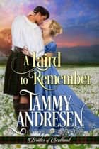A Laird to Remember - Brides of Scotland ebook by Tammy Andresen