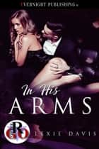 In His Arms ebook by Lexie Davis