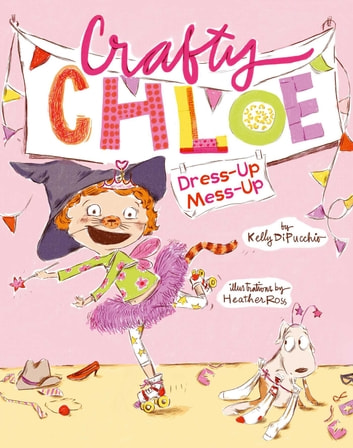 Dress-Up Mess-Up ebook by Kelly DiPucchio