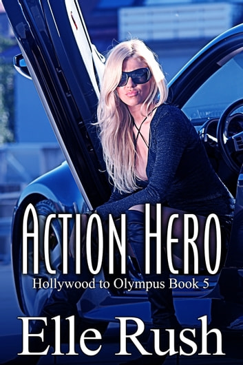 Action Hero: Hollywood to Olympus Book 5 ebook by Elle Rush